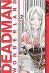 Deadman Wonderland Volume 2 (Deadman Wonderland, #2)