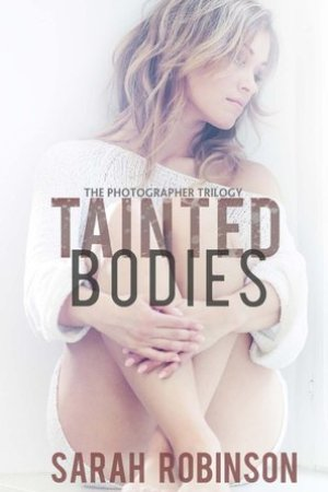 Reading books Tainted Bodies (Photographer Trilogy, #1)