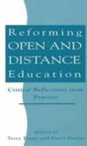 Reforming Open and Distance Education: Critical Reflections from Practice