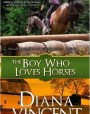 The Boy Who Loves Horses (Pegasus Equestrian Center, #2)
