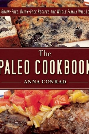 Reading books The Paleo Cookbook: 90 Grain-Free, Dairy-Free Recipes the Whole Family Will Love