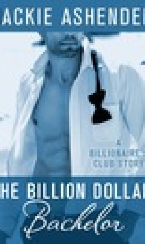 The Billion Dollar Bachelor (The Billionaire's Club, #1)