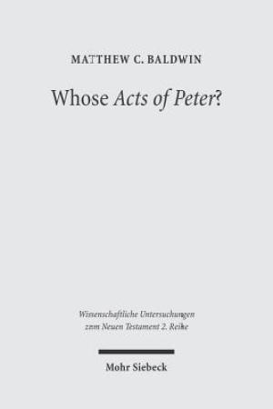 Whose Acts Of Peter?: Text And Historical Context Of The Actus Vercellenses