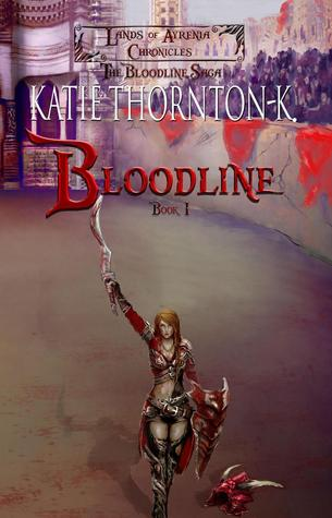 Bloodline (Lands of Ayrenia Chronicles: The Bloodline Saga, #1)