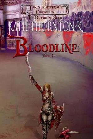 read online Bloodline (Lands of Ayrenia Chronicles: The Bloodline Saga, #1)