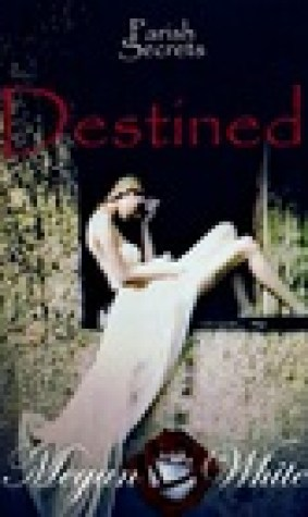 Destined (Parish Secrets, #3)
