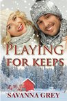 Playing for Keeps (The Morgan Brothers, #2)