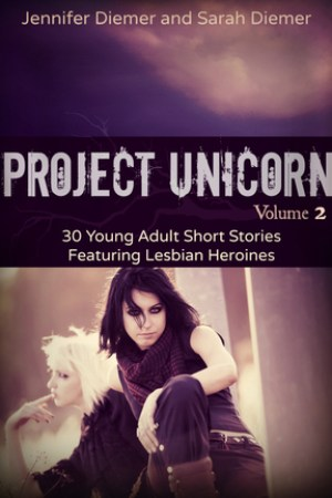 Reading books Project Unicorn, Volume 2: 30 Young Adult Short Stories Featuring Lesbian Heroines