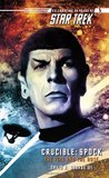 Spock: The Fire and the Rose (Star Trek: Crucible, #2)