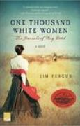 Download One Thousand White Women: The Journals of May Dodd (One Thousand White Women, #1) pdf / epub books