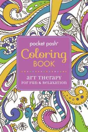 Pocket Posh Adult Coloring Book: Art Therapy for Fun & Relaxation