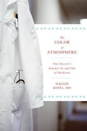 Reading books The Color of Atmosphere: One Doctor's Journey in and Out of Medicine