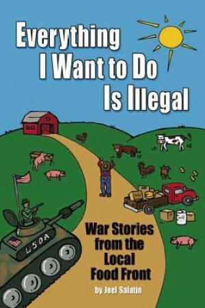 Reading books Everything I Want to Do Is Illegal: War Stories from the Local Food Front