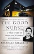 Download The Good Nurse: A True Story of Medicine, Madness, and Murder pdf / epub books