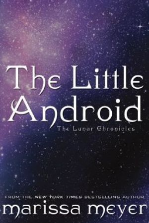 Reading books The Little Android (The Lunar Chronicles, #0.6)
