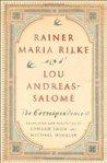 Rainer Maria Rilke and Lou Andreas-Salomé: The Correspondence