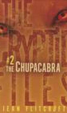 The Chupacabra (The Cryptid Files, #2)