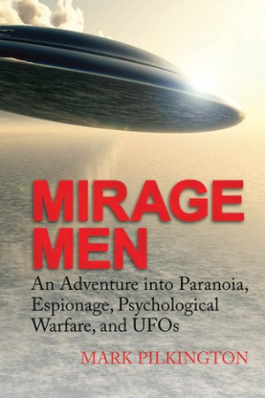 Reading books Mirage Men: An Adventure into Paranoia, Espionage, Psychological Warfare, and UFOs
