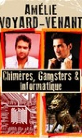 Chimres, gangsters et informatique