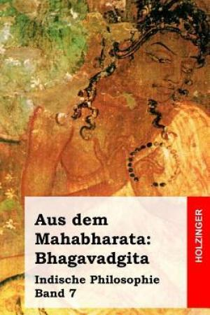 Reading books Aus Dem Mahabharata: Bhagavadgita: Indische Philosophie Band 7