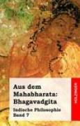 Download Aus Dem Mahabharata: Bhagavadgita: Indische Philosophie Band 7 books
