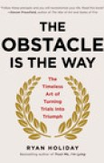 Download The Obstacle Is the Way: The Timeless Art of Turning Trials into Triumph books