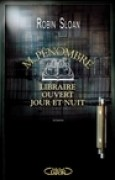 Download M. Pnombre, Libraire ouvert jour et nuit (Mr. Penumbra's 24-Hour Bookstore, #1) pdf / epub books