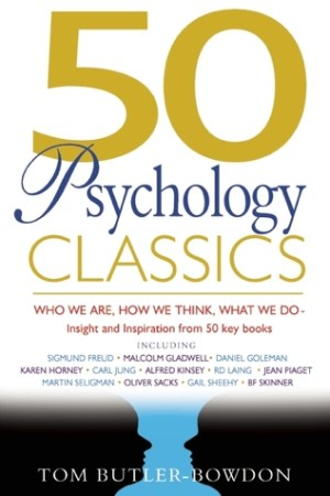 Reading books 50 Psychology Classics: Who We Are, How We Think, What We Do: Insight and Inspiration from 50 Key Books