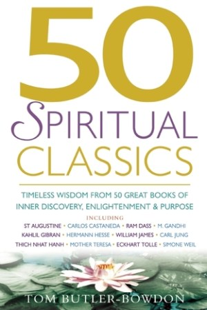 Reading books 50 Spiritual Classics: Timeless Wisdom From 50 Great Books of Inner Discovery, Enlightenment and Purpose
