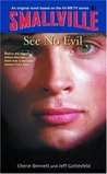 See No Evil (Smallville Series for Young Adults, #2)