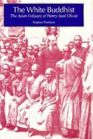 Reading books The White Buddhist: The Asian Odyssey of Henry Steel Olcott