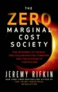 Download The Zero Marginal Cost Society: The Internet of Things, the Collaborative Commons, and the Eclipse of Capitalism books