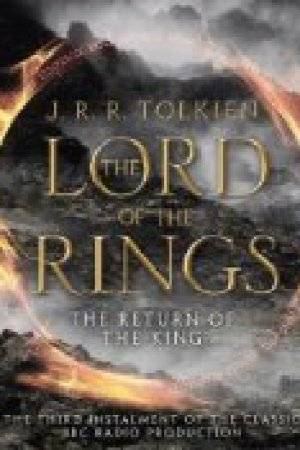 Reading books The Lord of the Rings #3: The Return of the King (BBC Radio Drama)
