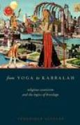 Download From Yoga to Kabbalah: Religious Exoticism and the Logics of Bricolage books