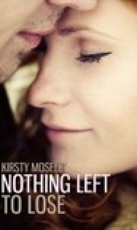 Nothing Left to Lose (Guarded Hearts series Parts 1 and 2 combined)