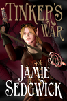 Download Tinker's War (The Tinkerer's Daughter, #2)
