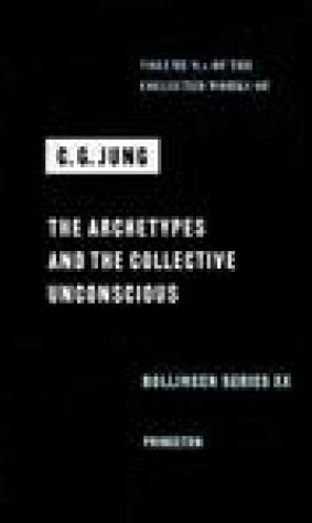 The Archetypes and the Collective Unconscious (Collected Works 9i)