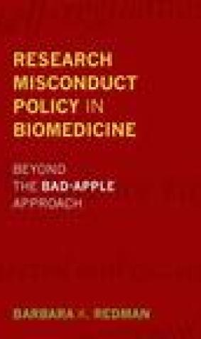 Research Misconduct Policy in Biomedicine: Beyond the Bad-Apple Approach