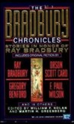 The Bradbury Chronicles: stories in Honor of Ray Bradbury