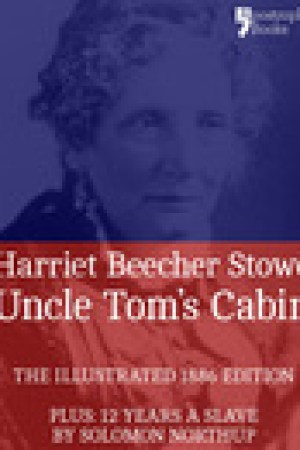 read online Uncle Tom's Cabin: The powerful anti-slavery novel, with bonus material: 12 Years a Slave by Solomon Northup