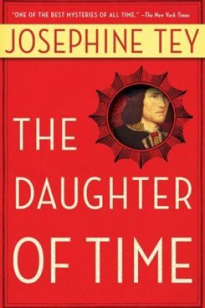 Reading books The Daughter of Time (Inspector Alan Grant, #5)