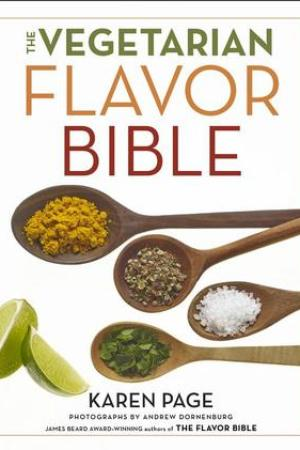 Reading books The Vegetarian Flavor Bible: The Essential Guide to Culinary Creativity with Vegetables, Fruits, Grains, Legumes, Nuts, Seeds, and More, Based on the Wisdom of Leading American Chefs