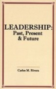 Download Leadership: Past, Present & Future books