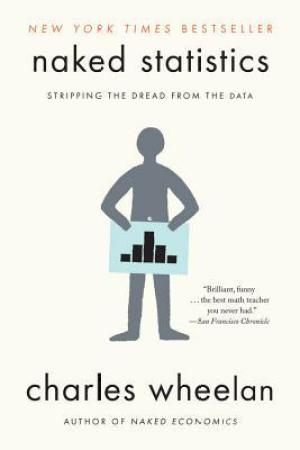 Reading books Naked Statistics: Stripping the Dread from the Data