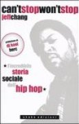 Download Can't stop won't stop: L'incredibile storia sociale dell'hip-hop books