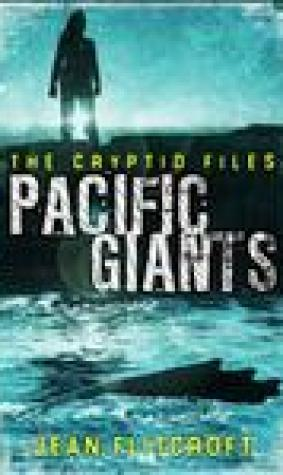 Pacific Giants (The Cryptid Files, #3)