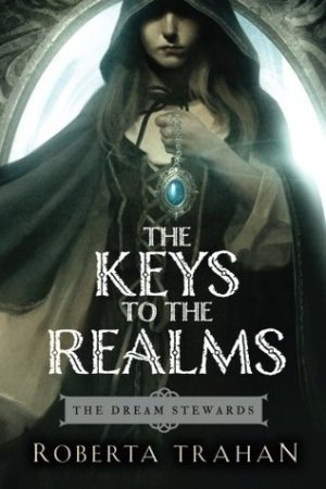 read online The Keys to the Realms (The Dream Stewards, #2)