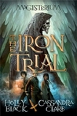 read online The Iron Trial (Magisterium, #1)