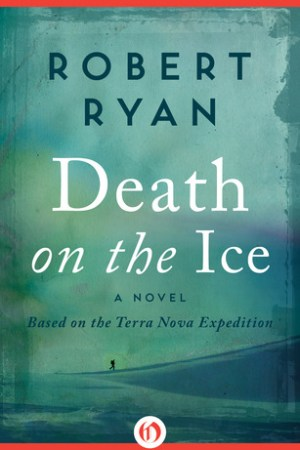 Reading books Death on the Ice: A Novel Based on the Terra Nova Expedition