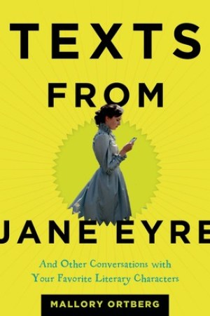 Reading books Texts from Jane Eyre: And Other Conversations with Your Favorite Literary Characters